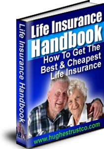 Life Insurance Handbook: How to get the Best and Cheapest Life Insurance